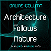 Online Column - Architecture Follows Nature